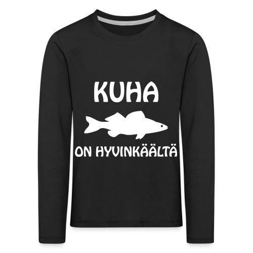 KUHA ON HYVINKÄÄLTÄ - Lasten premium pitkähihainen t-paita