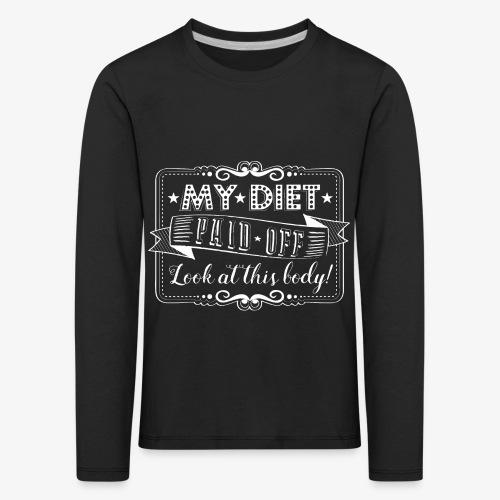 Handlettering My diet paid off (W) - Kinderen Premium shirt met lange mouwen