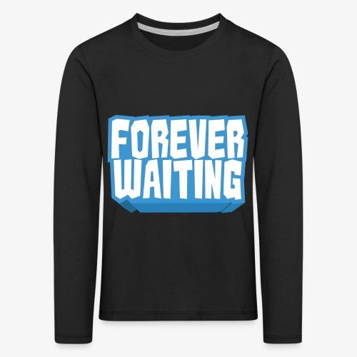Forever Waiting - Kids' Premium Longsleeve Shirt