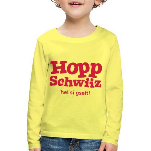 Hopp-Schwiiz hei si gseit - Kinder Premium Langarmshirt