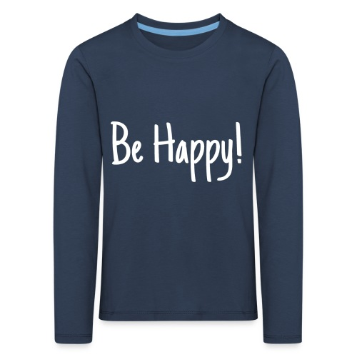 Be Happy - Kinder Premium Langarmshirt