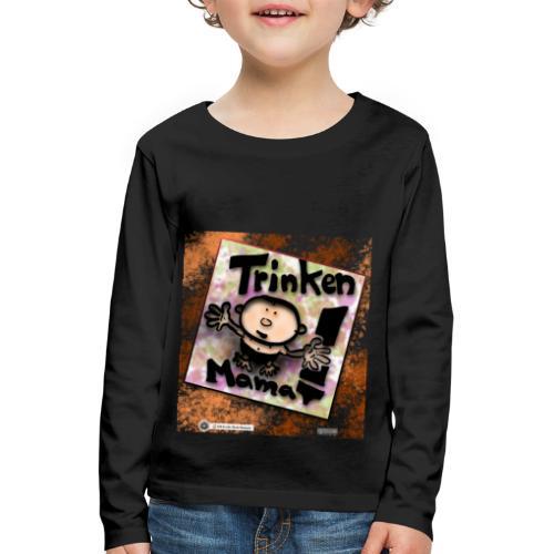 Design Baby Trinken Mama - Kinder Premium Langarmshirt
