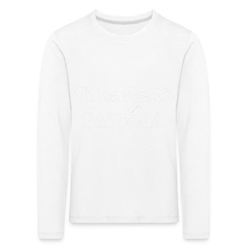 Ti raserò l'aiuola - Maglietta Premium a manica lunga per bambini