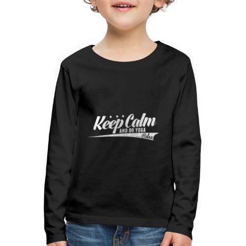 Yoga Relax Keep Calm - Kinder Premium Langarmshirt