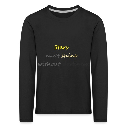 Stars can not shine without darkness - Kids' Premium Longsleeve Shirt
