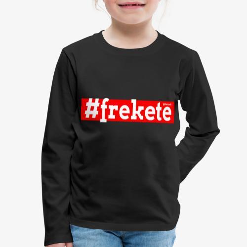 Frekete - Maglietta Premium a manica lunga per bambini