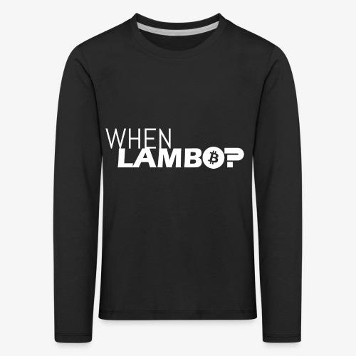 HODL-when lambo-w - Kids' Premium Longsleeve Shirt