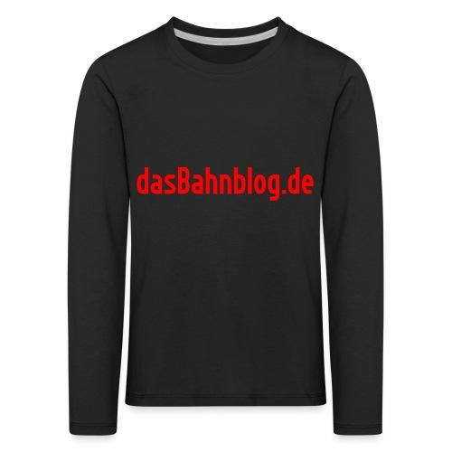 dasBahnblog de - Kinder Premium Langarmshirt