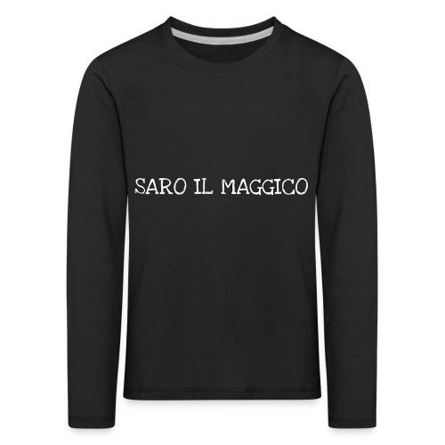 SARO IL MAGGICO - Maglietta Premium a manica lunga per bambini
