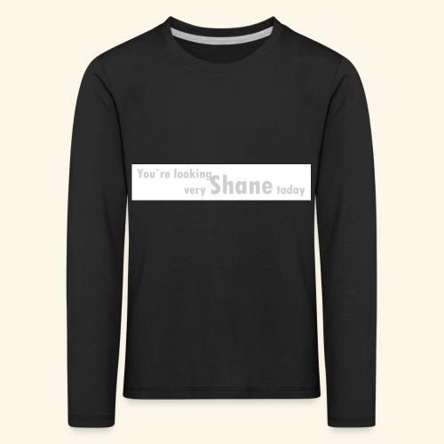 You`re looking very Shane today - Koszulka dziecięca Premium z długim rękawem