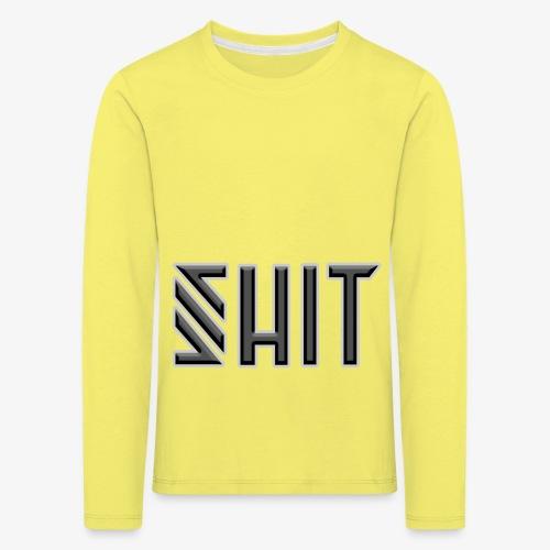 shit - Kids' Premium Longsleeve Shirt