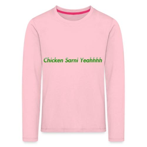 Chicken Sarni Yeah - Kids' Premium Longsleeve Shirt