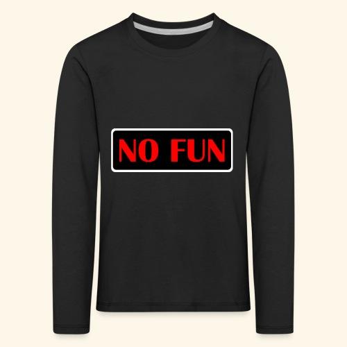 no fun - Børne premium T-shirt med lange ærmer