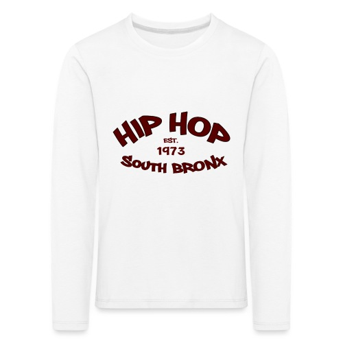 Hip Hop/Est.1973/South Bronx - Kids' Premium Longsleeve Shirt