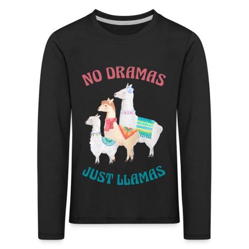 No Dramas Just Llamas - Kids' Premium Longsleeve Shirt