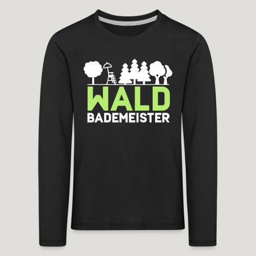Waldbademeister für das Waldbaden im Waldbad - Kinder Premium Langarmshirt