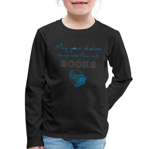 0039 Full bookshelves are a dream   Read - Kids' Premium Longsleeve Shirt