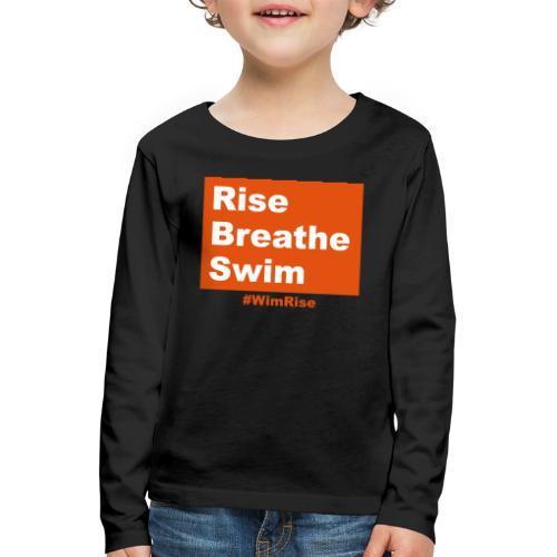 Rise Breathe Swim - Kids' Premium Longsleeve Shirt