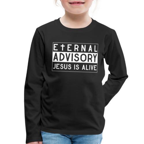 Eternal Advisory: Jesus is Alive - Christlich - Kinder Premium Langarmshirt
