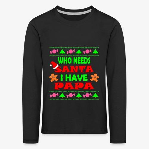 I have papa Ugly Christmas Sweater - Kinder Premium Langarmshirt