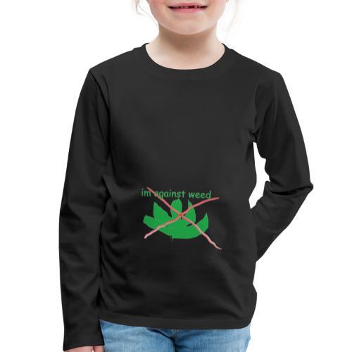 im against weed - Lasten premium pitkähihainen t-paita
