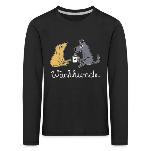 Wachhund trinkt Kaffee Koffein weckt müde Hunde - Kinder Premium Langarmshirt