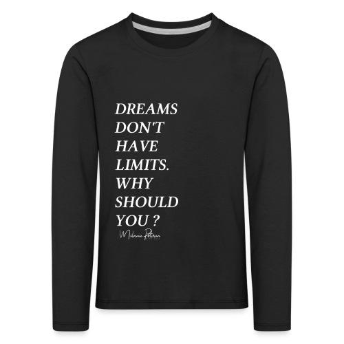 DREAMS DON'T HAVE LIMITS - T-shirt manches longues Premium Enfant
