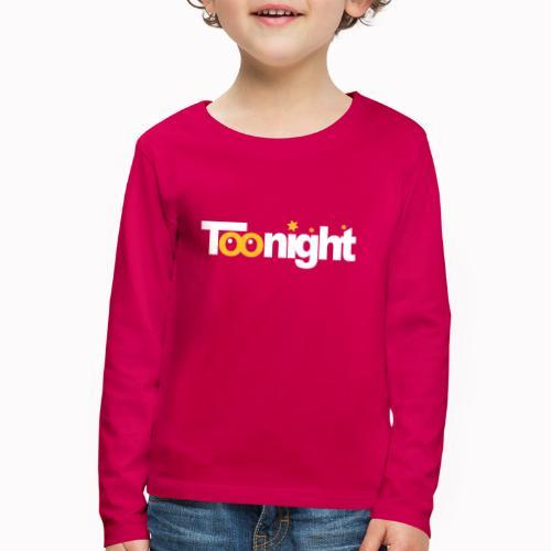 toonight - Maglietta Premium a manica lunga per bambini