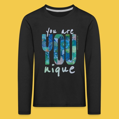 you are YOUnique ! - Kinder Premium Langarmshirt