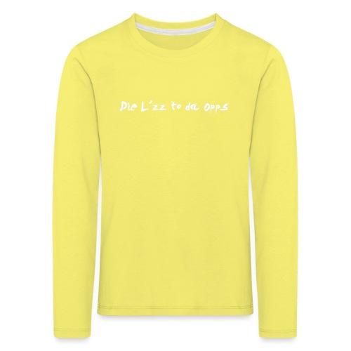 Die Lzz - Børne premium T-shirt med lange ærmer