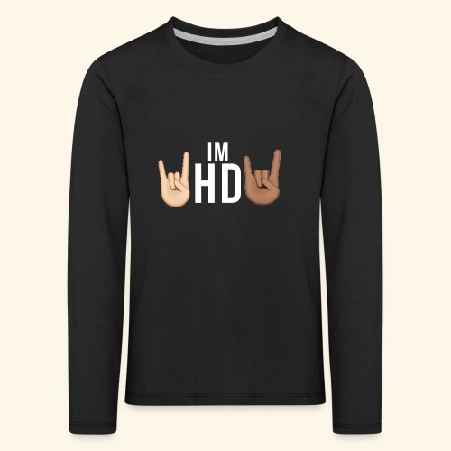IM HD WHITE - Kids' Premium Longsleeve Shirt