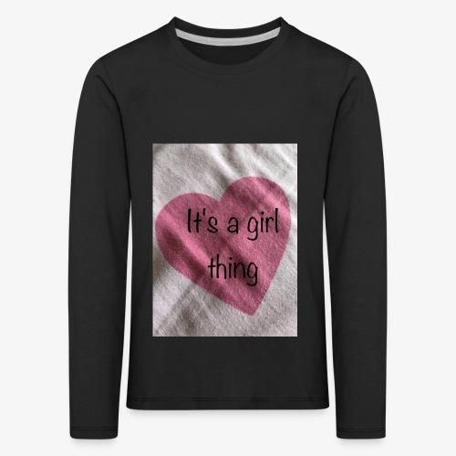 It's a girl thing! - Kids' Premium Longsleeve Shirt