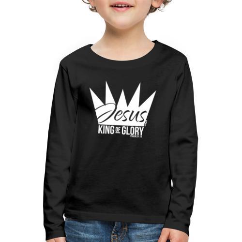 JESUS KING OF GLORY // Psalm 24:10 (WHITE) - Kids' Premium Longsleeve Shirt