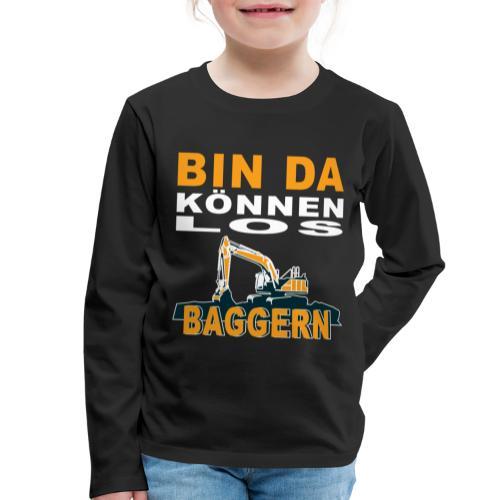 Bin da   Bagger Baustelle Baumaschine Geschenk - Kinder Premium Langarmshirt