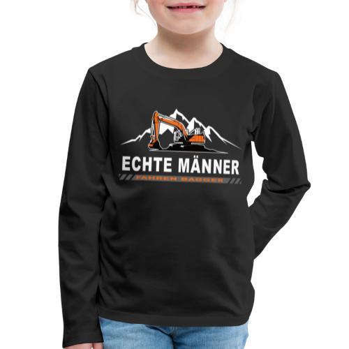 Echte Männer fahren Bagger Bagger Baustelle - Kinder Premium Langarmshirt