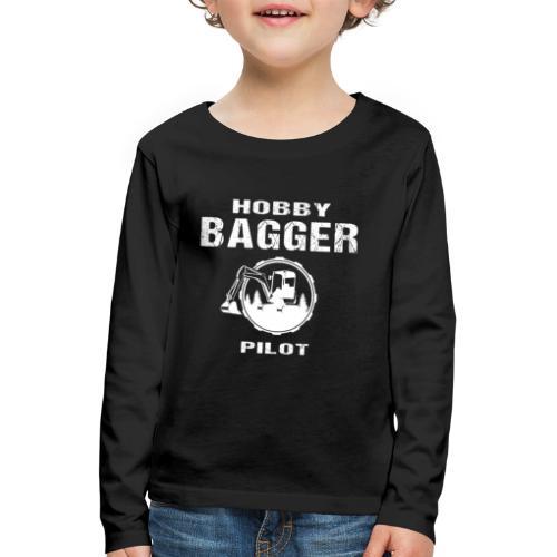 Hobby Bagger Pilot Bagger Baustelle Baumaschine - Kinder Premium Langarmshirt