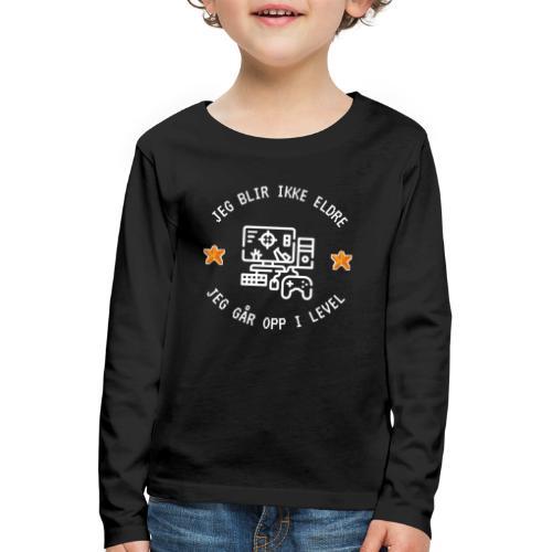 Jeg blir ikke eldre, jeg går opp i level - Premium langermet T-skjorte for barn