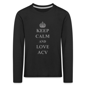 Keep Calm and Love ACV - Schriftzug - Kinder Premium Langarmshirt