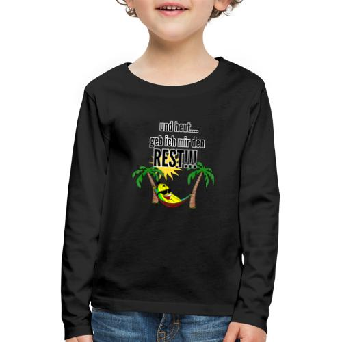 und heut... geb ich mir den Rest - Party Banane - Kids' Premium Longsleeve Shirt