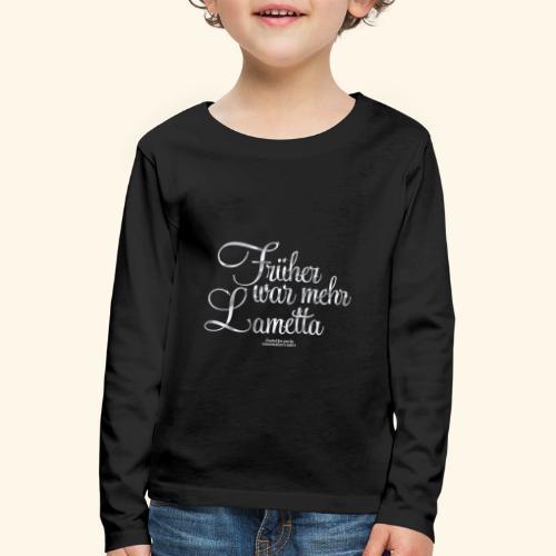 Früher war mehr Lametta - Kinder Premium Langarmshirt