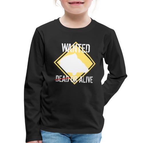 Wanted dead or alive - Kinder Premium Langarmshirt