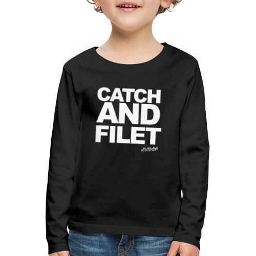 Catch and Filet - Kinder Premium Langarmshirt