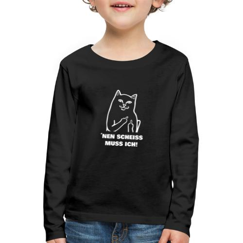 Nen Scheiss muss ich! Katze lustiger Spruch - Kinder Premium Langarmshirt