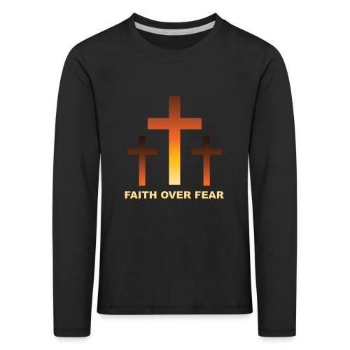 Faith over fear - Långärmad premium-T-shirt barn