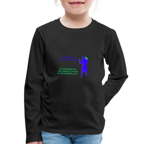 Clyde will be back - Kids' Premium Longsleeve Shirt