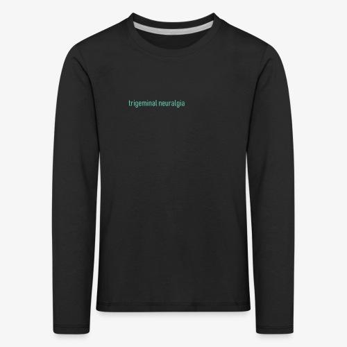 Trigeminal neuralgia - Koszulka dziecięca Premium z długim rękawem