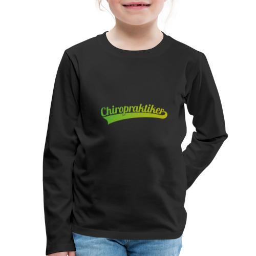 Chiropraktiker (DR12) - Kinder Premium Langarmshirt