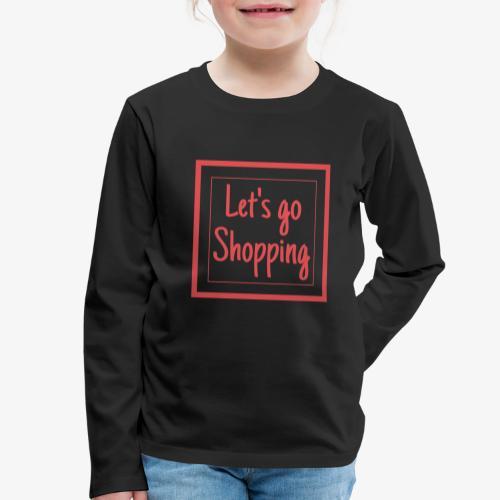 Let's go shopping - Maglietta Premium a manica lunga per bambini