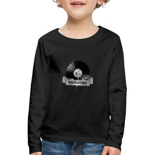 WHO DARES SPINS - Kids' Premium Longsleeve Shirt