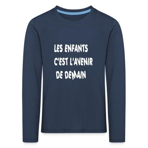 Les enfants c'est l'avenir de demain - T-shirt manches longues Premium Enfant